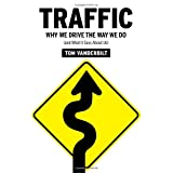 "Traffic: Why We Drive the Way We Do (and What It Says About Us)von ""Tom Vanderbilt"""