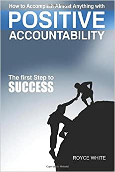 Positive Accountability: The First Step To Success