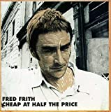 Cheap at Half the Price by Frith, Fred (1992-05-15)