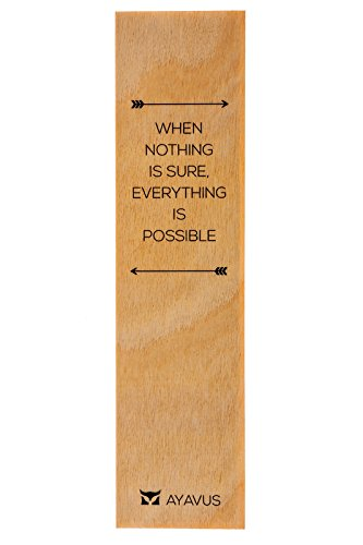 When Nothing Is Sure Everything Is Possible - Wood Bookmark Entrepreneur Quote Inspirational Quotes Graduation Gift Self Improvement Motivational Wooden Bookmark Made in USA