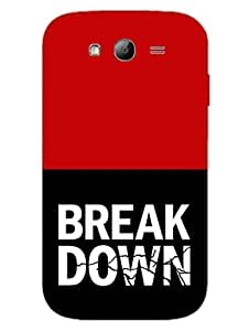 Break Down - Typography - Designer Printed Hard Back Shell Case Cover for Samsung Grand Duos Superior Matte Finish Samsung Grand Duos Cover Case