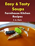 Easy & Tasty Soups: Farmhouse Kitchen Recipes (Cookbook Updated to include Tasty Slow Cooker Recipes) bookshop  My name is Roz but lots call me Rosie.  Welcome to Rosies Home Kitchen.  I moved from the UK to France in 2005, gave up my business and with my husband, Paul, and two sons converted a small cottage in rural Brittany to our home   Half Acre Farm.  It was here after years of ready meals and take aways in the UK I realised that I could cook. Paul also learned he could grow vegetables and plant fruit trees; we also keep our own poultry for meat and eggs. Shortly after finishing the work on our house we was featured in a magazine called Breton and since then Ive been featured in a few magazines for my food.  My two sons now have their own families but live near by and Im now the proud grandmother of two little boys. Both of my daughter in laws are both great cooks.  My cooking is home cooking, but often with a French twist, my videos are not there to impress but inspire, So many people say that they cant cook, but we all can, you just got to give it a go.