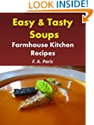 Easy & Tasty Soups: Farmhouse Kitchen Recipes (Cookbook Updated to include Tasty Slow Cooker Recipes)