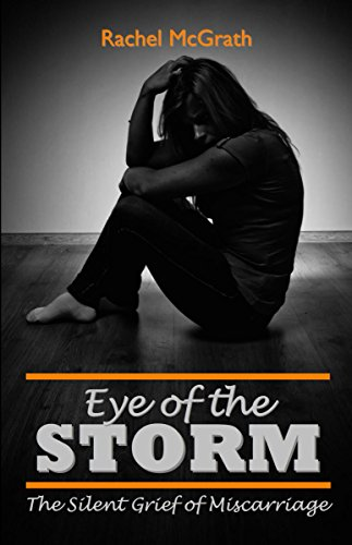 Book: Eye of the Storm - The Silent Grief of Miscarriage by Rachel McGrath