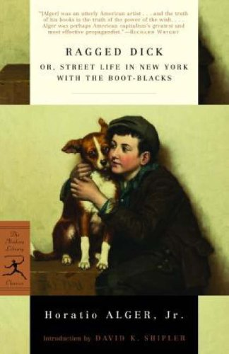 Ragged Dick: or, Street Life in New York with the Boot-Blacks (Modern Library Classics)