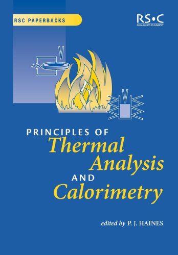 Principles Of Thermal Analysis And Calorimetry: Rsc (Rsc Paperbacks)