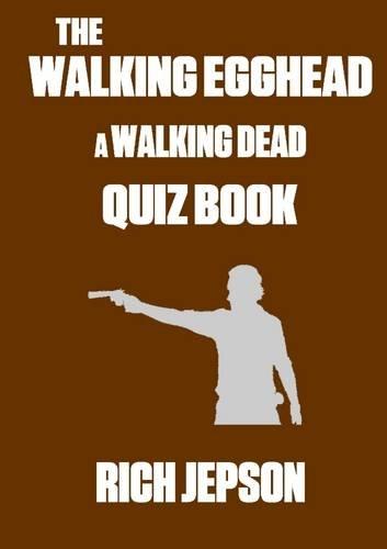 The Walking Egghead - A Walking Dead Quiz Book PDF