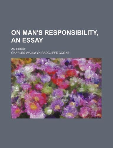 On Man's Responsibility, an Essay; An Essay