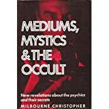 Mediums, Mystics and the Occult