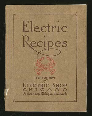 Electric Recipes For The Chafing Dish, Electric Grill And Other Electric Cooking Utensils