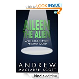 Aileen the Alien: An Encounter With Another World