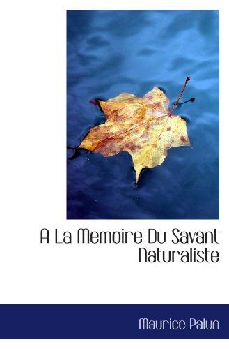 A La Memoire Du Savant Naturaliste