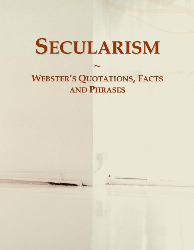Secularism: Webster's Quotations, Facts and Phrases