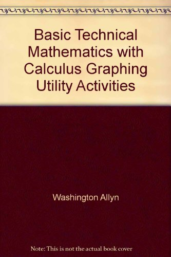 Basic Technical Mathematics with Calculus Graphing Utility Activities