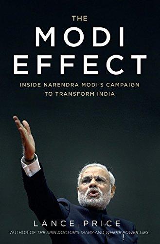 The Modi Effect: Inside Narendra Modi's Campaign to Transform India, by Lance Price