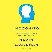 Incognito: The Secret Lives of the Brain | [David Eagleman]