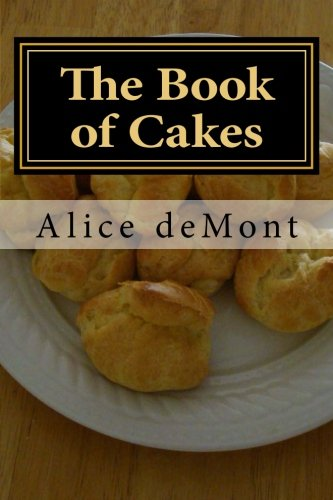 The Book of Cakes by Alice deMont