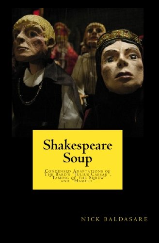Shakespeare Soup: Condensed Adaptations of The Bard's