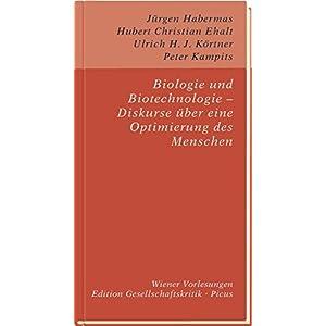 Biologie und Biotechnologie - Diskurse über eine Optimierung des Menschen (Edition Gesellschaftskri