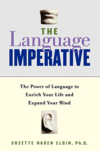 The Language Imperative: The Power of Language to Enrich Your Life and Expand Your Mind