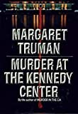 Murder at Kennedy Center (0394576020) by Truman, Margaret