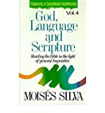 God, Language, and Scripture: Reading the Bible in the Light of General Linguistics[ GOD, LANGUAGE, AND SCRIPTURE: READING THE BIBLE IN THE LIGHT OF GENERAL LINGUISTICS ] by Silva, Moises (Author) Jan-22-91[ Paperback ] (0851115047) by Silva, Moises