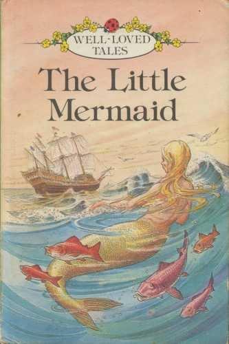 Little Mermaid (Well loved tales grade 3)