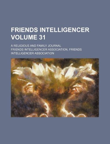 Friends intelligencer Volume 31; a religious and family journal