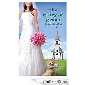 The Glory of Green: Gone to Green Series | Book 3