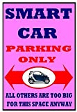 The Custom Print Shop Smart City Car Fortwo Passion Pulse Pure Parking Only Metal Sign Plaque 6X8