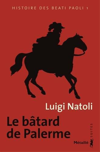 Histoire des Beati Paoli, Tome 1 : Le bâtard de Palerme