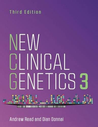 New Clinical Genetics, third edition, by Andrew Read, Dian Donnai