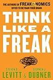 img - for Steven D. Levitt & Stephen J Dubner Think Like a Freak (Hardback) - Common book / textbook / text book