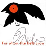 For Whom the Bells Crow by Neila (2005-04-19)