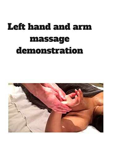 Clip: Left hand and arm massage demonstration