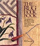 The Rug Hook Book: Techniques, Projec...