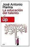 La educación del talento (8434469332) by JOSE ANTONIO MARINA