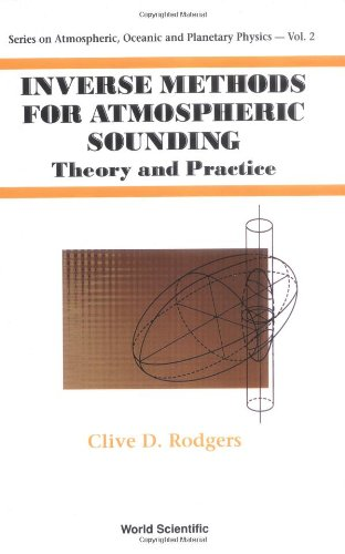 Inverse Methods for Atmospheric Sounding : Theory and Practice