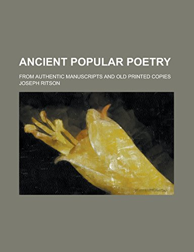 Ancient Popular Poetry; From Authentic Manuscripts and Old Printed Copies
