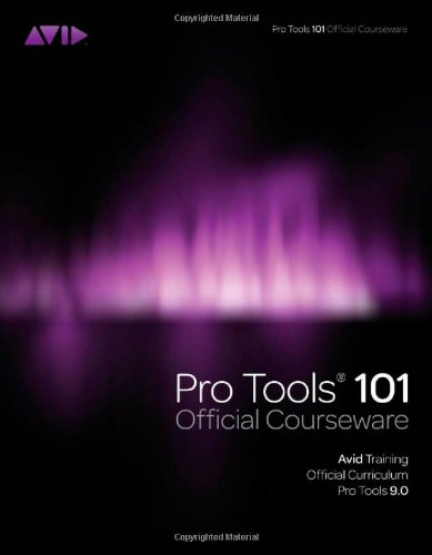 Pro Tools 101 -- Official Courseware, Version 9.0  143545880X pdf