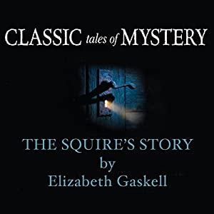 Classic Tales of Mystery: The Squire's Story Audiobook