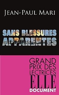 Sans Blessures Apparentes par Jean-Paul Mari