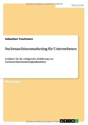 Suchmaschinenmarketing Fur Unternehmen (German Edition)