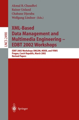 XML-Based Data Management and Multimedia Engineering - EDBT 2002 Workshops: EDBT 2002 Workshops XMLDM, MDDE, and YRWS, Prague, Czech Republic, March 24-28, 2002, Revised Papers
