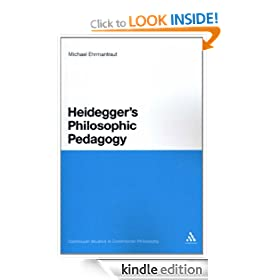 Heidegger's Philosophic Pedagogy (Continuum Studies in Continental Philosophy)