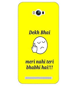 ASUS ZENFONE MAX DEKH BHAI Back Cover by PRINTSWAG