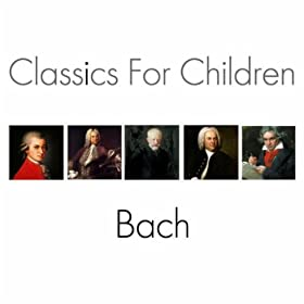 Classics For Kids - Bach