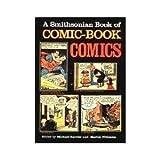 Smithsonian Book of Comic-Book Comics ~ J. Michael Barrier