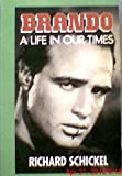 Brando: A Life in Our Times (Curley Large Print Books) (0792712390) by Schickel, Richard