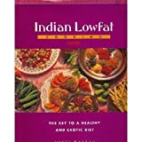 img - for Indian Lowfat Cooking: The Key to a Healthy and Exotic Diet book / textbook / text book